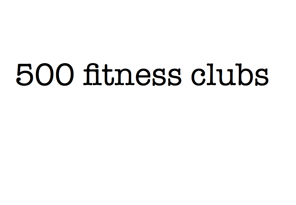 500 fitness clubs