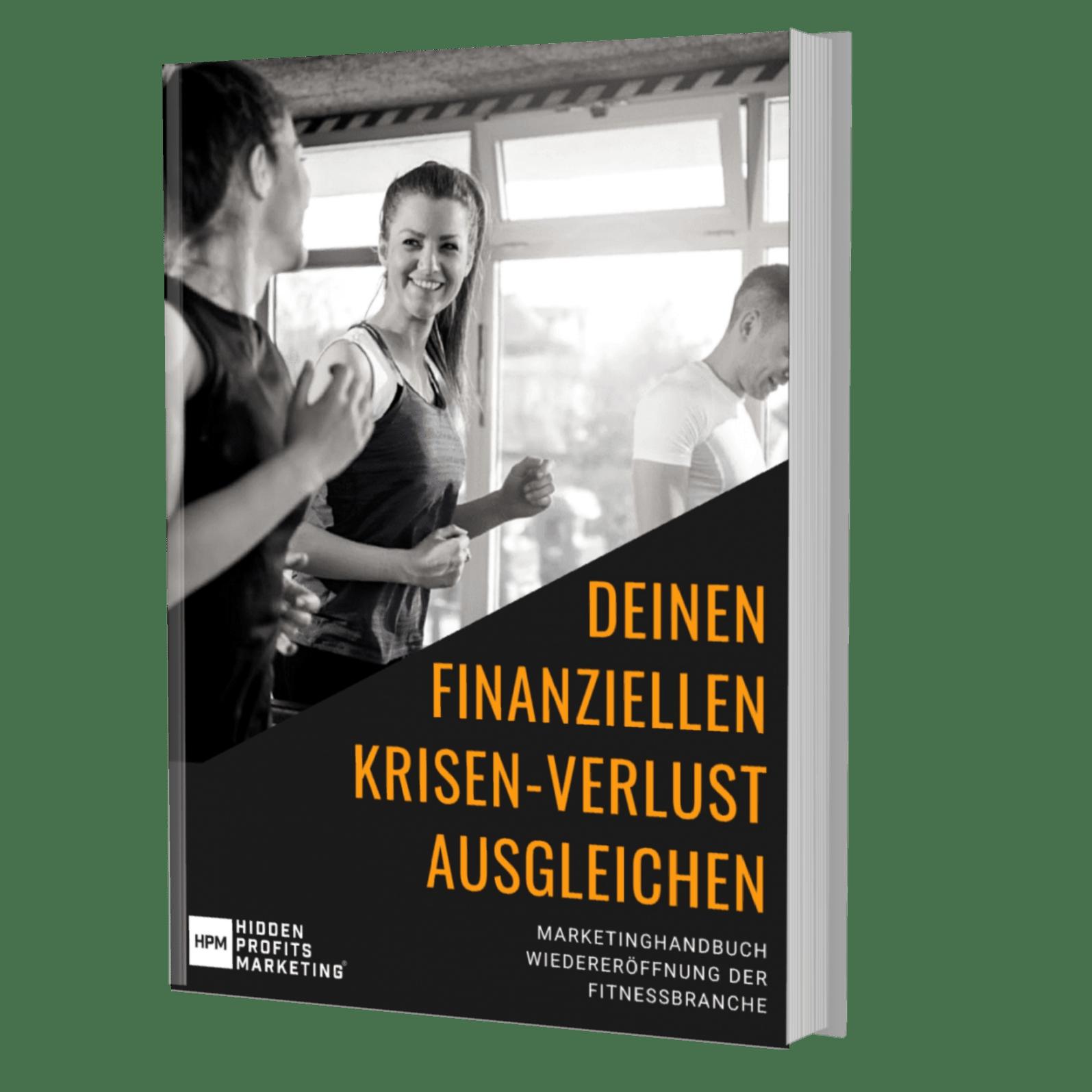 'Deinen finanziellen Krisen-Verlust ausgleichen' - Lade das Marketing-Handbuch zur Wiedereröffnung der Fitnessbranche kostenlos herunter (PDF)